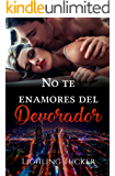 No te enamores del Devorador (Spanish Edition)