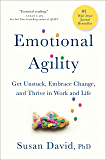 Emotional Agility: Get Unstuck, Embrace Change, and Thrive in Work and Life (English Edition)