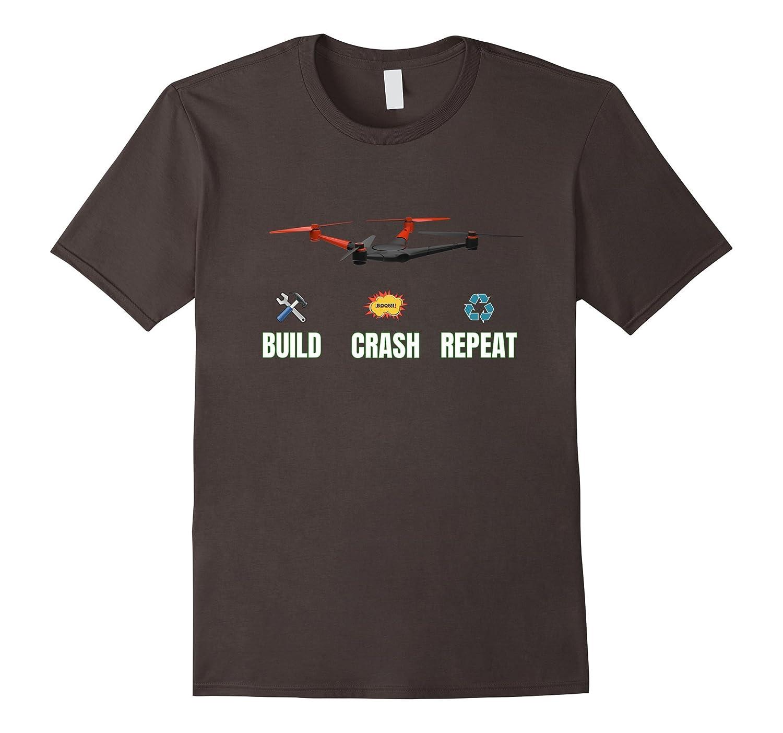 Build Crash and Repeat- RC Quadcopter Drone T-shirt