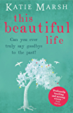 This Beautiful Life: the emotional and uplifting new novel from the #1 bestseller (English Edition)