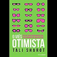 O viés otimista: Por que somos programados para ver o mundo pelo lado positivo (Origem)