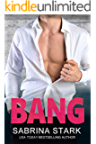 Bang: A Billionaire Loathing-to-Love Romance (Blast Brothers Book 2)