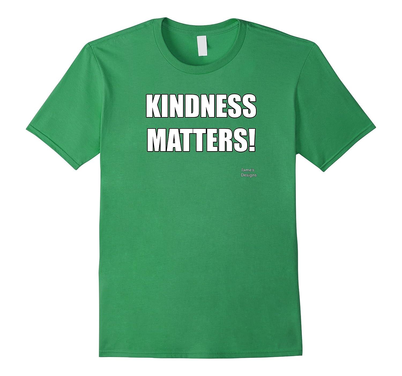 Jame S Designs Kindness Matters T Shirt Cl Colamaga