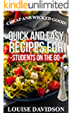 Cheap and Wicked Good!: Quick and Easy Recipes for Students on the Go (Simple and Easy Budget Meals Book 3)
