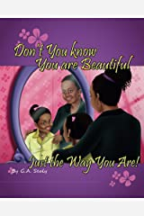 Don't You Know You are Beautiful Just the Way You Are! (I Love Me Series) Kindle Edition