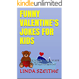 FUNNY VALENTINE'S JOKES FOR KIDS: RIDDLES KNOCK KNOCK JOKES AND TRY NOT TO LAUGH CHALLENGE FOR LOVERS DAY