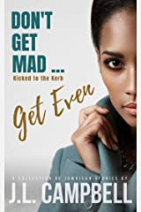 Don't Get Mad...Get Even - Short Stories Vol. 2 - Kicked to the Kerb Kindle Edition