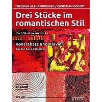 Drei Stücke im romantischen Stil für Kontrabass und Klavier - Theodor Albin Findeisen - Klavierpartitur, Solostimme - CFS4593 9790500335931