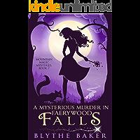 A Mysterious Murder in Faerywood Falls (Mountain Magic Mysteries Book 7)