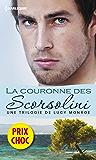 La couronne des Scorsolini : (promotion) Une trilogie de Lucy Monroe (SPECIALE ETE)