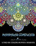 Mandalas Complejos: Libro De Colorear Para Adultos