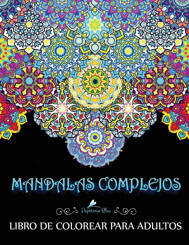Mandalas Complejos: Libro De Colorear Para Adultos Tapa blanda ? 30 jun 2016