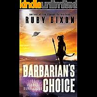 Barbarian's Choice: A SciFi Alien Romance (Ice Planet Barbarians Book 12)