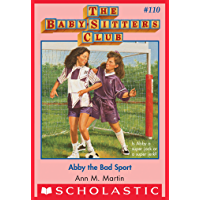 The Baby-Sitters Club #110: Abby the Bad Sport (Baby-Sitters Club, The)
