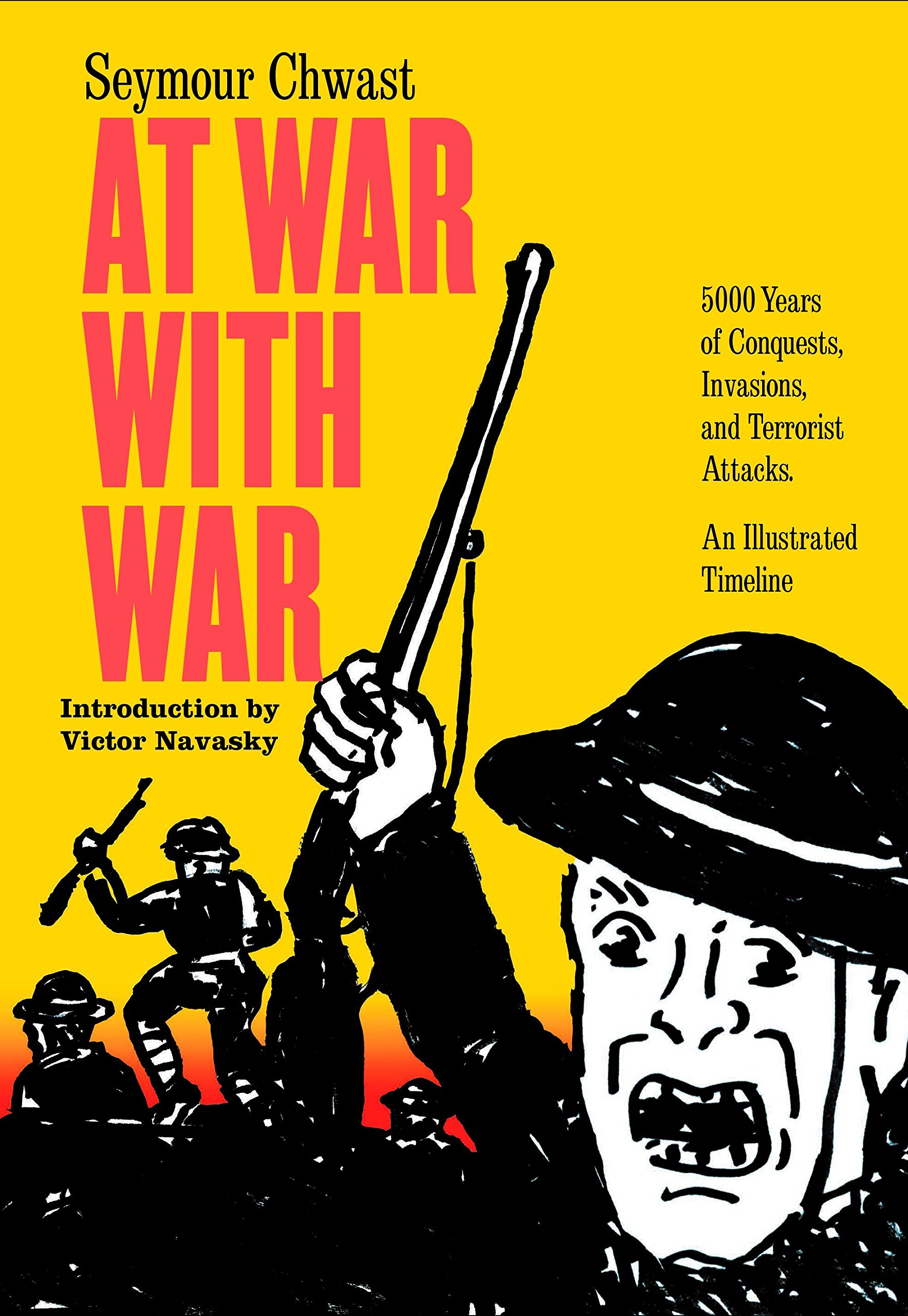 At War with War: 5000 Years of Conquests, Invasions, and