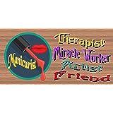 Manicurist Therapist Miracle Worker Artist Friend