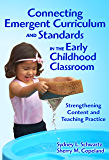 Connecting Emergent Curriculum and Standards in the Early Childhood Classroom: Strengthening Content and Teaching Practice (Early Childhood Education)