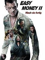 Easy Money 2: Mach sie fertig