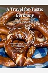 A Travel for Taste: Germany: The food and culture of Bavaria and Franconia Kindle Edition