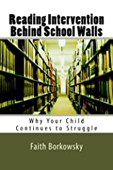 Reading Intervention Behind School Walls: Why Your Child Continues To Struggle Kindle Edition