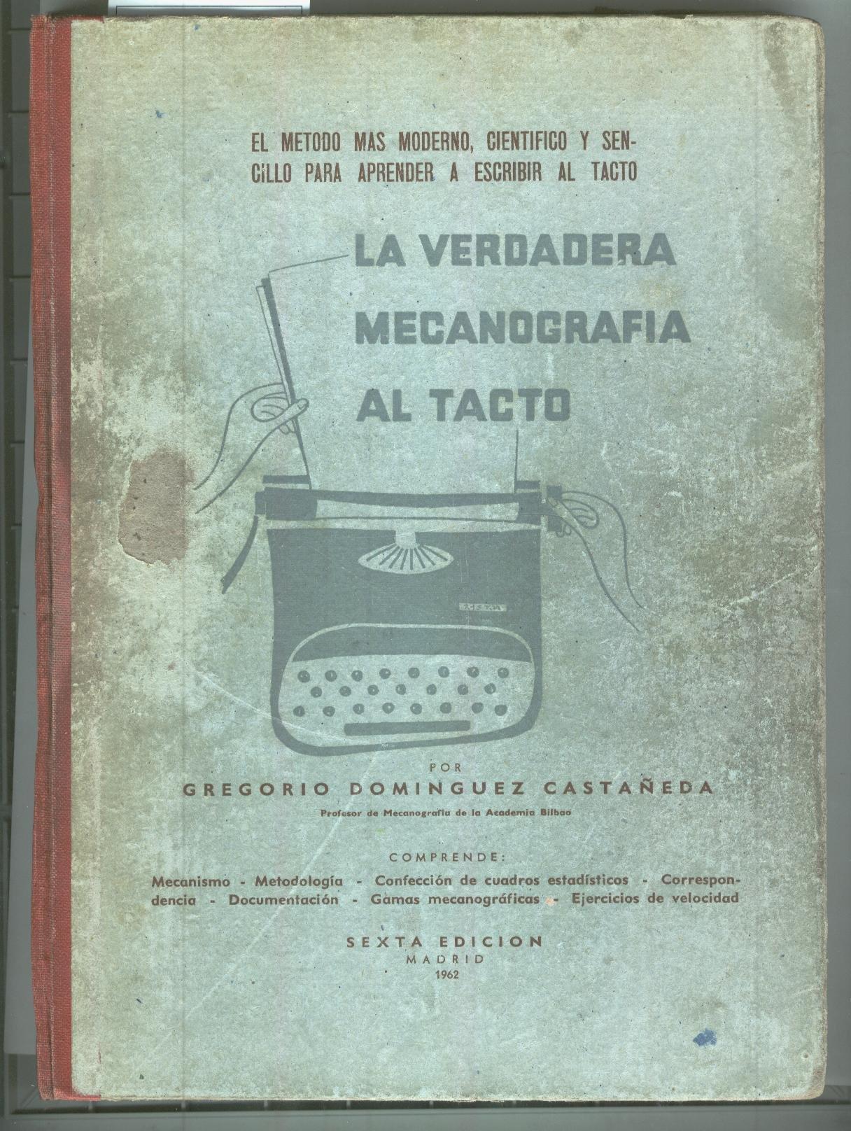 LA VERDADERA MECANOGRAFIA AL TACTO. El método más moderno, científico y sencillo para aprender a escribir al tacto 6ª Edición. Contiene ejercicios. Ilustraciones b/n. Buen estado: Amazon.es: Domínguez Castañeda, Gregorio-: Libros