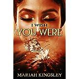 I Wish You Were (The Wish Series Book 1)