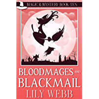Bloodmages and Blackmail: Paranormal Cozy Mystery (Magic & Mystery Book 10)