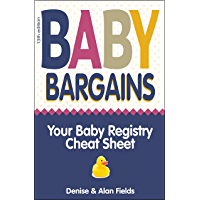 Baby Bargains: 2019 update! Your Baby Registry Cheat Sheet (13th edition) (English Edition)