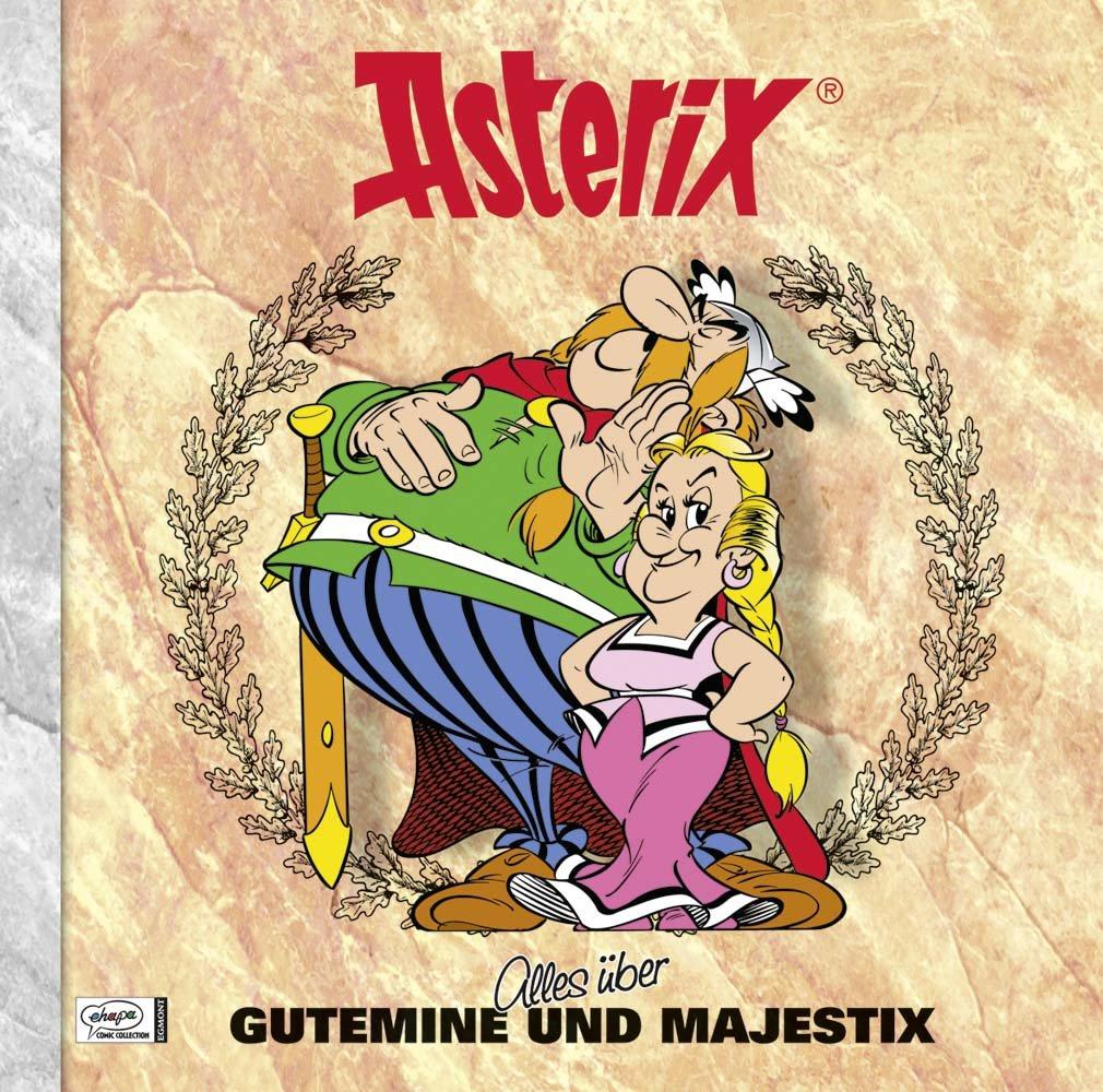 Asterix - Alles über Gutemine und Majestix: Asterix-Characterbooks 09