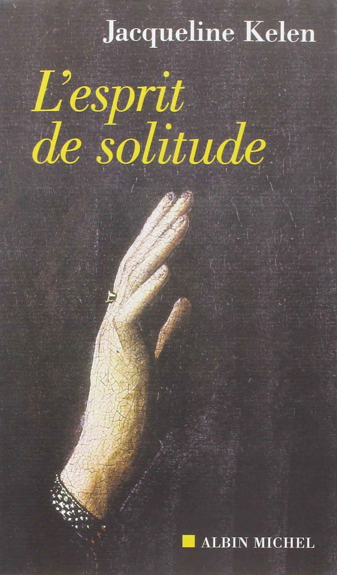 L'Esprit de solitude - Jacqueline Kelen