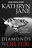 Diamonds To DIe For (Intrepid Women Book 9)