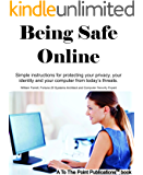 Being Safe Online: Advanced techniques in simple language to keep your computer, your accounts, and your identity safe.