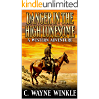 Danger In The High Lonesome: A Western Adventure (A Wiley Judd Western Book 4)