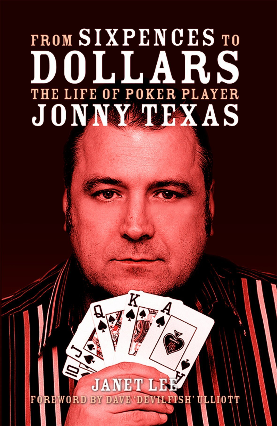 Download From Sixpences to Dollars: The Life of Poker Player Jonny Texas PDF