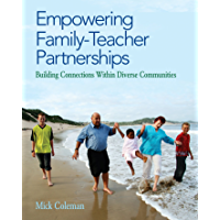 Empowering Family-Teacher Partnerships: Building Connections Within Diverse Communities