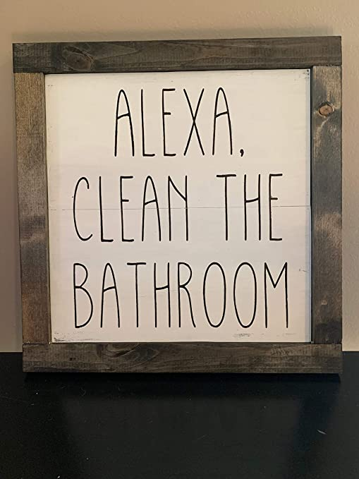 Amazon.com: Rcipsz259 Alexa Clean The Bathroom Sign Alexa ...