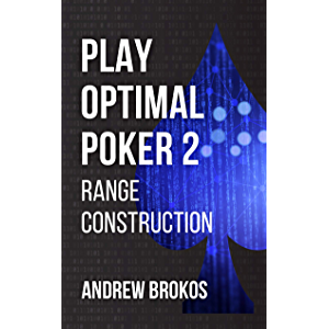 Play Optimal Poker 2: Range Construction