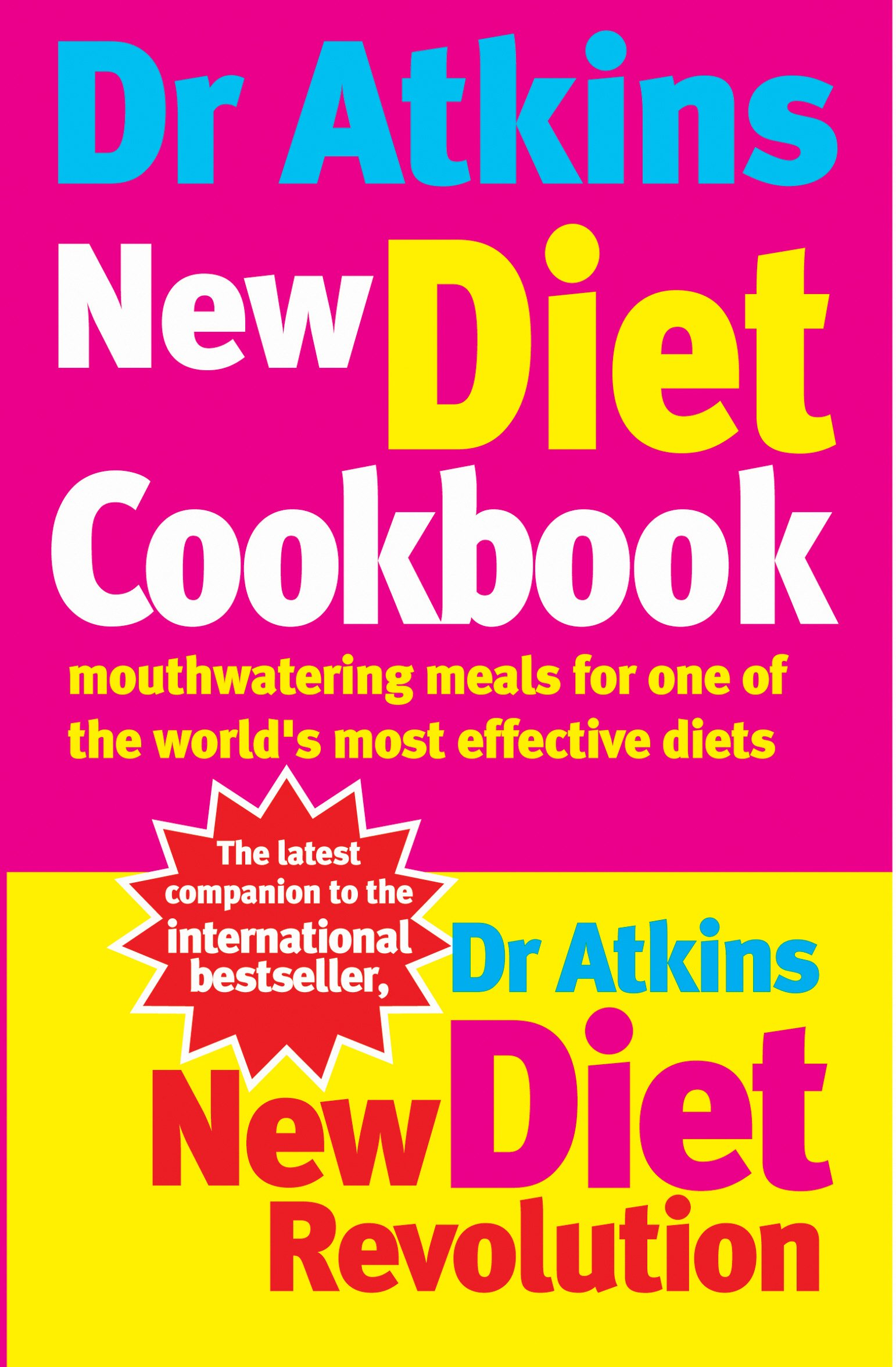 Download Dr Atkins New Diet Cookbook: Mouth-Watering Meals to Accompany the Most Effective Diet Ever Devised PDF