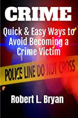 Crime: Quick & Easy Ways to Avoid Becoming a Victim Kindle Edition