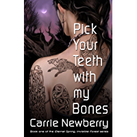 Pick Your Teeth With My Bones (Eternal Spring, Invisible Forest Book 1) book cover