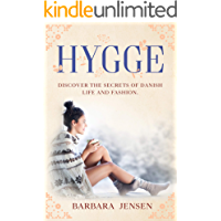 Hygge: Discover the Secrets of Danish Life and Fashion. (English Edition)