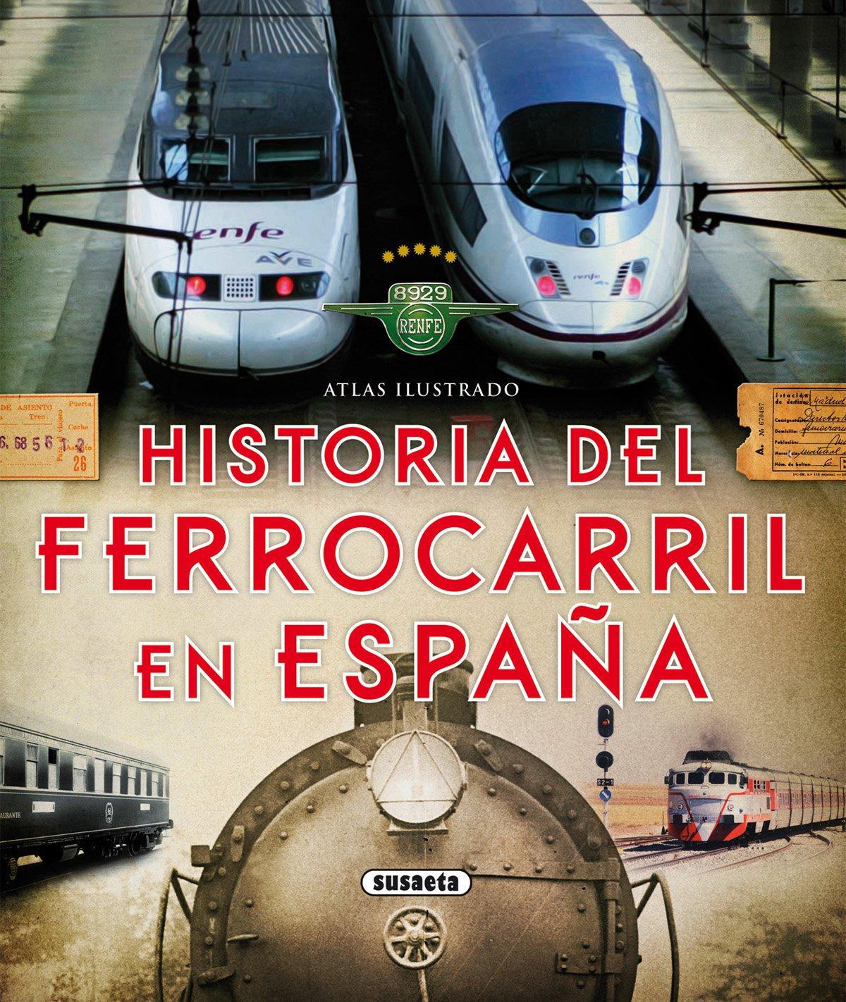 Atlas ilustrado. Historia del ferrocarril en España