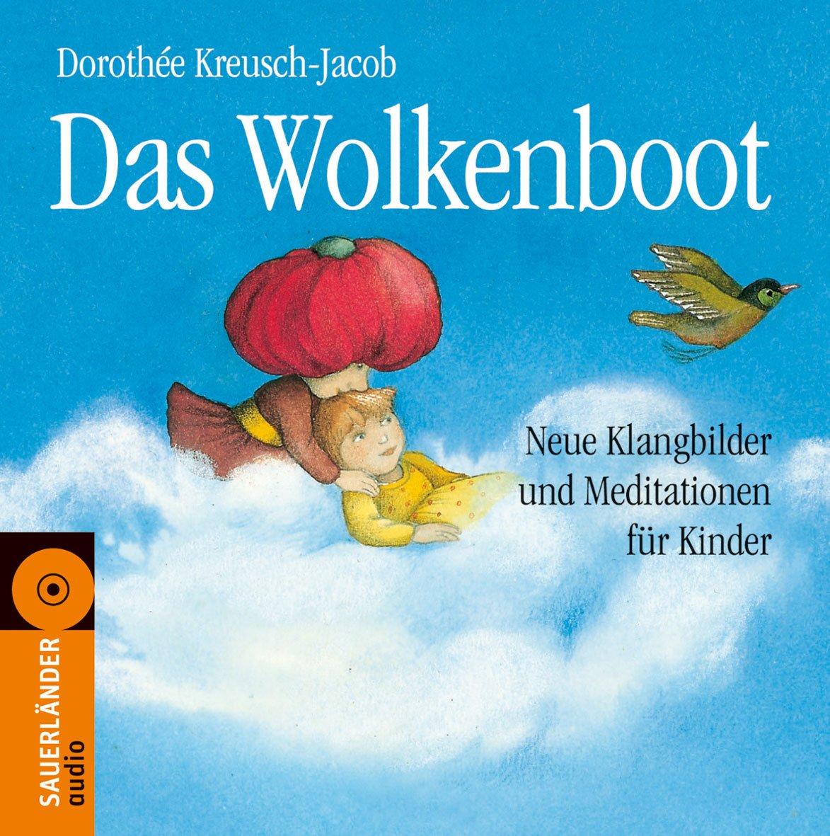 Das Wolkenboot. Neue Klangbilder und Meditationen für Kinder (inkl. CD) (Mit Liedern in die Stille)