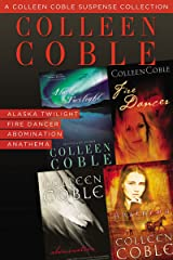 A Colleen Coble Suspense Collection: Alaska Twilight, Fire Dancer, Abomination, Anathema Kindle Edition