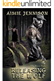 Releasing the Wolf (The Rossi Pack Book 1)