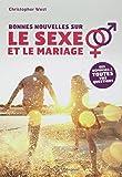 Bonnes Nouvelles Sur le Sexe et le Mariage