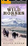 Where the Wild Horses Roam (Wild Horse Westerns)