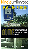 Sarria to Santiago: A Guide to Walking the last 100km of the Camino Frances (2017 Edition) (MM3 Camino Guides)