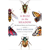 A Buzz in the Meadow: The Natural History of a French Farm (English Edition)