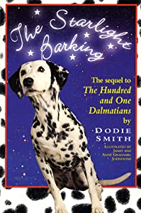 Starlight Barking: The Sequel to The Hundred and One Dalmatians (Wyatt Book)